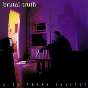 Brutal Truth Kill Trend Suicide, 1996