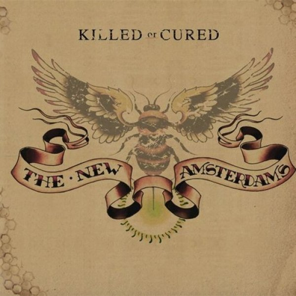 The New Amsterdams Killed or Cured, 2007
