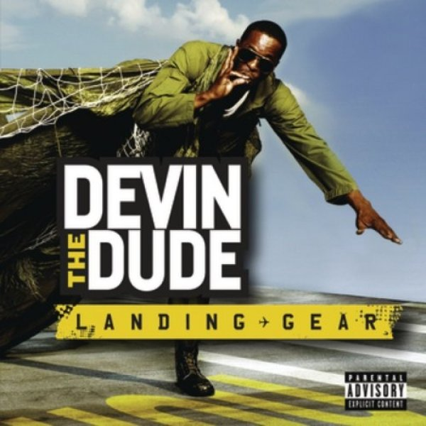 Devin the Dude Landing Gear, 2008