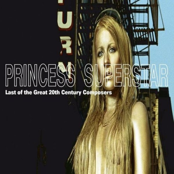 Princess Superstar Last of the Great 20th Century Composers, 2000