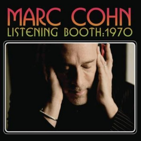Marc Cohn Listening Booth: 1970, 2010
