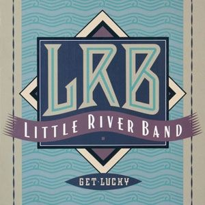 Little River Band Get Lucky, 1990