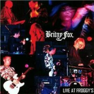 Britny Fox Live at Froggy's, 2001