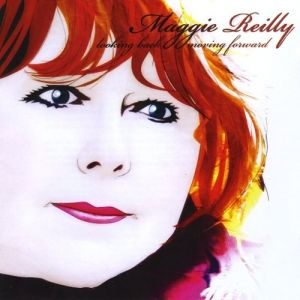 Maggie Reilly Looking Back, Moving Forward, 2009