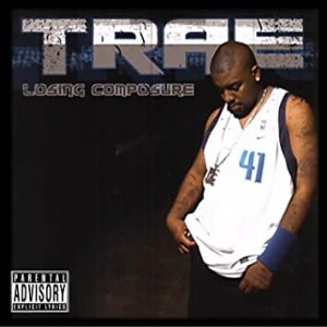 Trae tha Truth Losing Composure, 2003