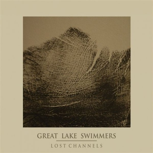 Great Lake Swimmers Lost Channels, 2009