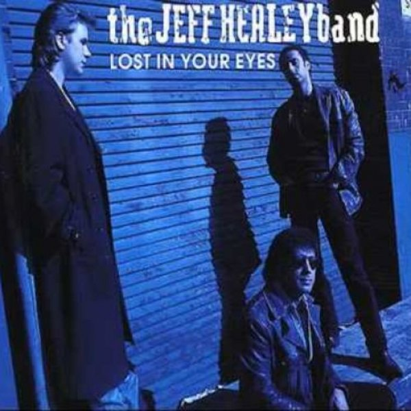 The Jeff Healey Band Lost in Your Eyes, 1992