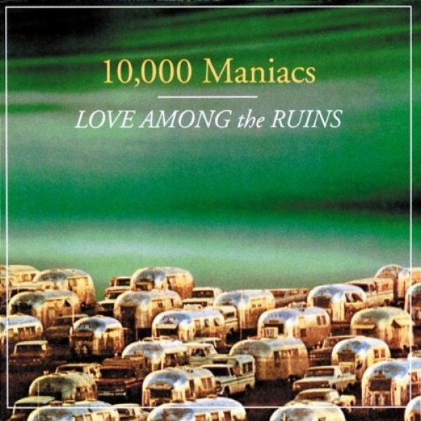 10,000 Maniacs Love Among the Ruins, 1997