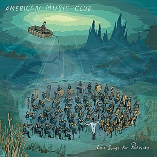 American Music Club Love Songs for Patriots, 2004