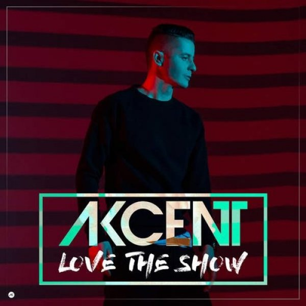 Akcent Love the Show, 2016