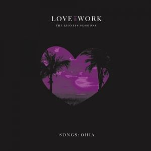 Songs: Ohia Love & Work: The Lioness Sessions, 2019