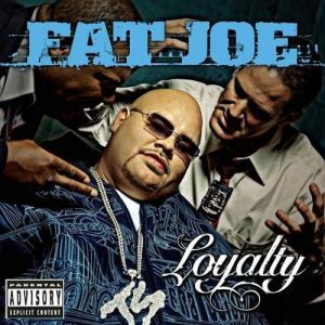 Fat Joe Loyalty, 2002