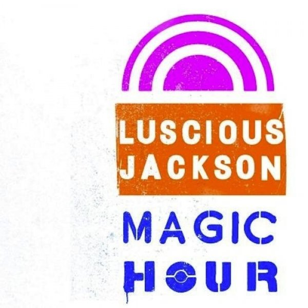 Luscious Jackson Magic Hour, 2013