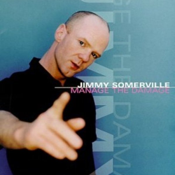 Jimmy Somerville Manage the Damage, 1999
