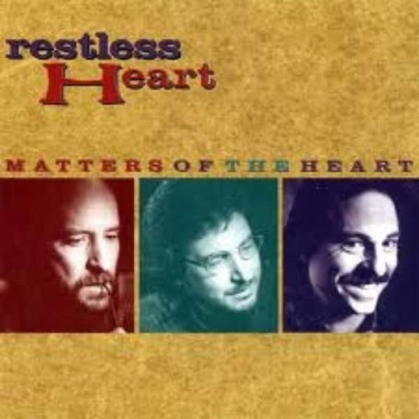 Restless Heart Matters of the Heart, 1994
