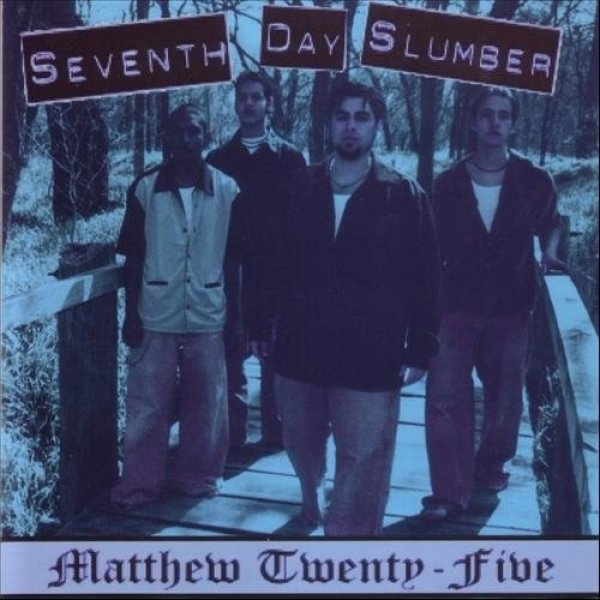 Seventh Day Slumber Matthew Twenty Five, 1999