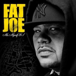 Fat Joe Me, Myself & I, 2006