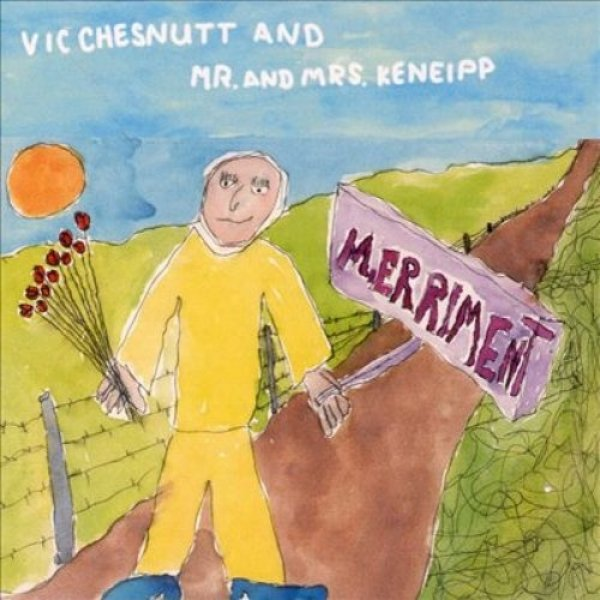 Vic Chesnutt Merriment, 2000