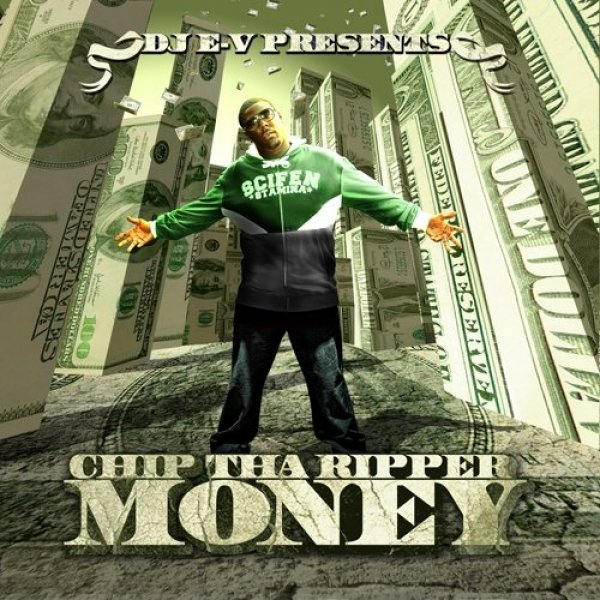 Chip tha Ripper Money, 2007