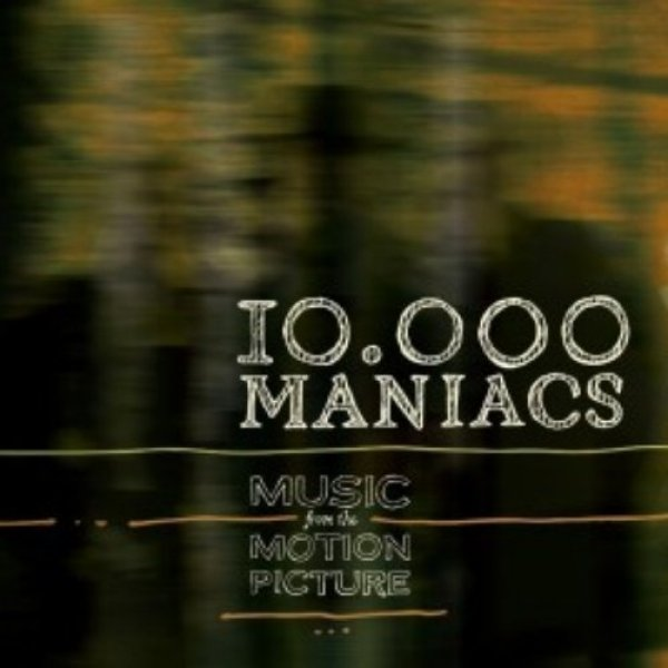 10,000 Maniacs Music from the Motion Picture, 2013