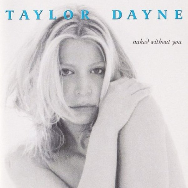 Taylor Dayne Naked Without You, 1998