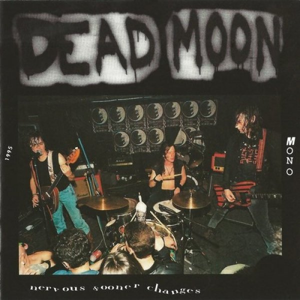 Dead Moon Nervous Sooner Changes, 1995