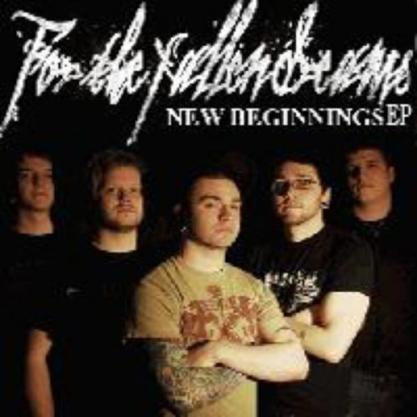 For the Fallen Dreams New Beginnings EP, 2008