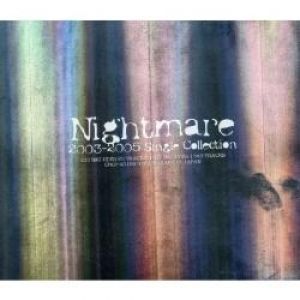 Nightmare Nightmare 2003-2005 Single Collection, 2008