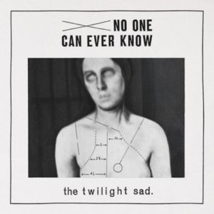 The Twilight Sad No One Can Ever Know, 2012