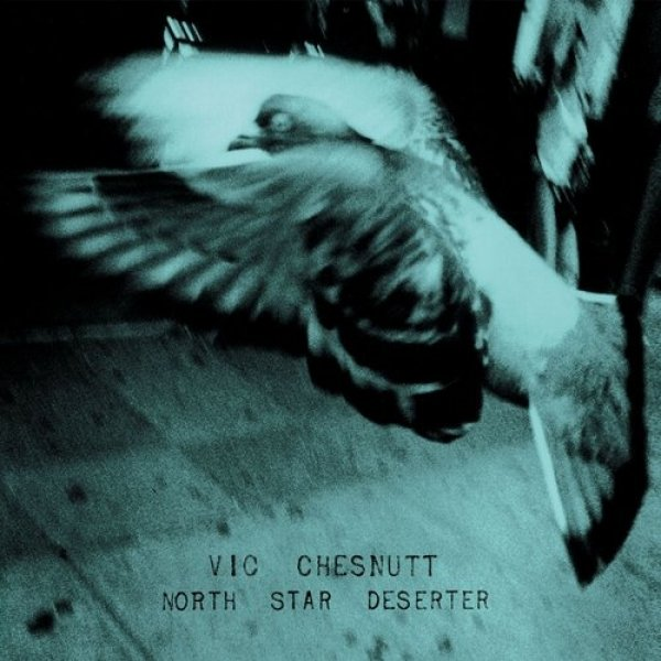 Vic Chesnutt North Star Deserter, 2007