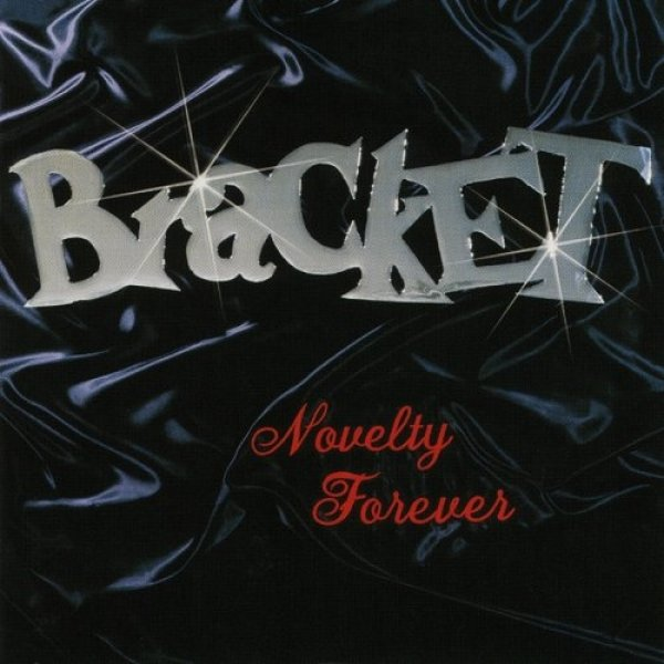 Bracket Novelty Forever, 1997