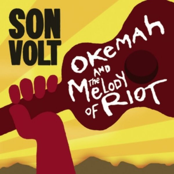 Son Volt Okemah and the Melody of Riot, 2005