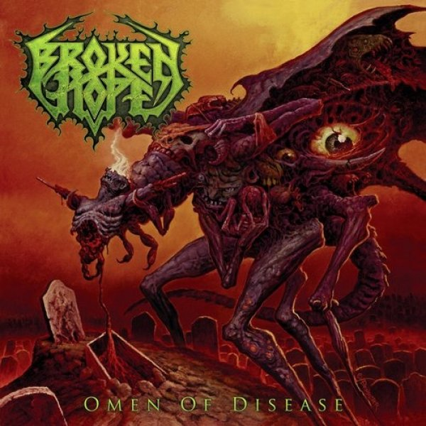 Broken Hope Omen of Disease, 2013