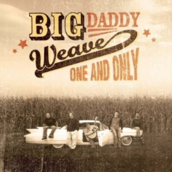 Big Daddy Weave One and Only, 2002
