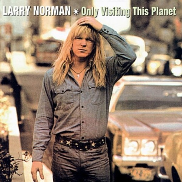 Larry Norman Only Visiting This Planet, 1972