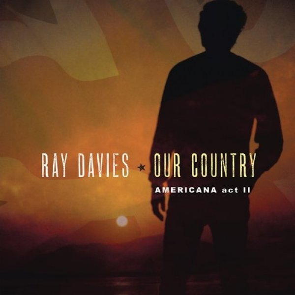 Ray Davies Our Country: Americana Act II, 2018