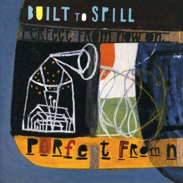 Built to Spill Perfect from Now On, 1997