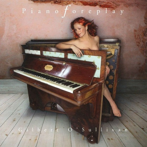 Gilbert O'Sullivan Piano Foreplay, 2003