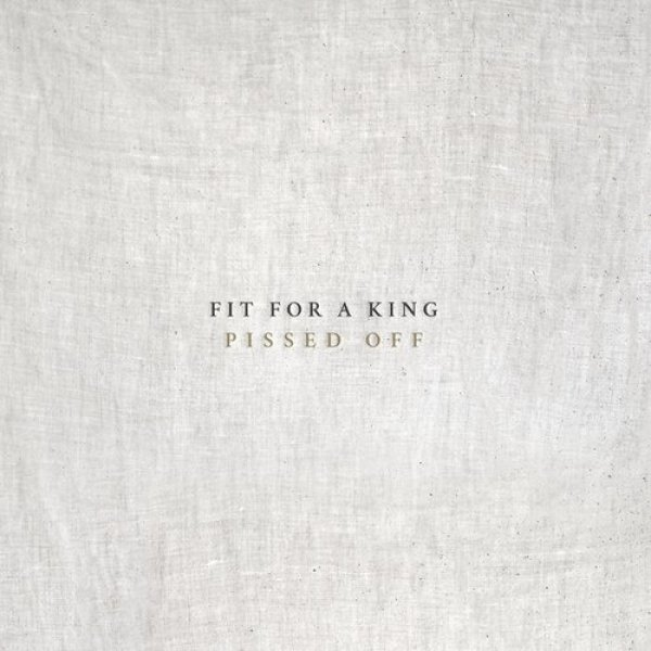 Fit for a King Pissed Off, 2016