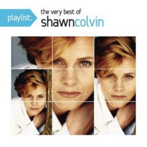 Playlist: The Very Best Of Shawn Colvin - album