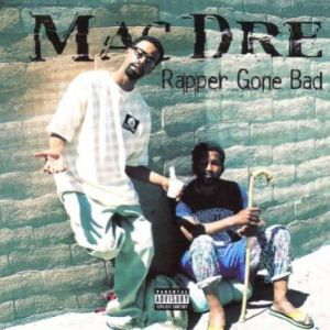 Mac Dre Rapper Gone Bad, 1999