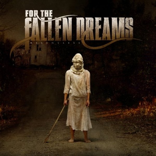 For the Fallen Dreams Relentless, 2009