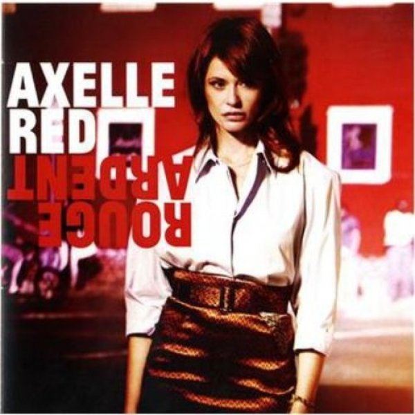 Axelle Red Rouge ardent, 2013