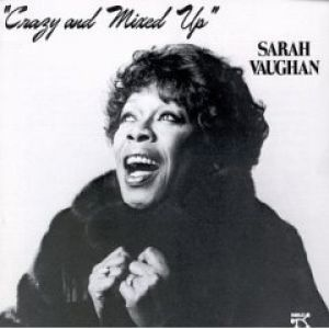 Sarah Vaughan Crazy and Mixed Up, 1982