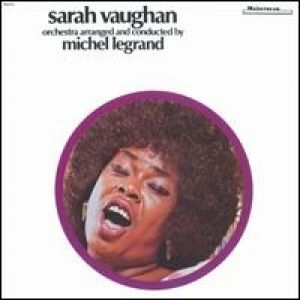 Sarah Vaughan Sarah Vaughan with Michel Legrand, 1972