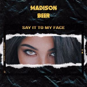 Madison Beer Say It to My Face, 2017