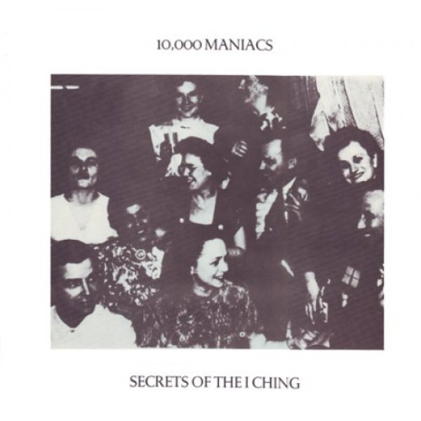 10,000 Maniacs Secrets of the I Ching, 1983