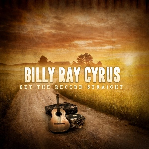 Billy Ray Cyrus Set the Record Straight, 2017