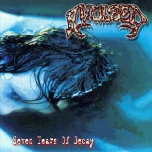 Avulsed Seven Years of Decay, 1999