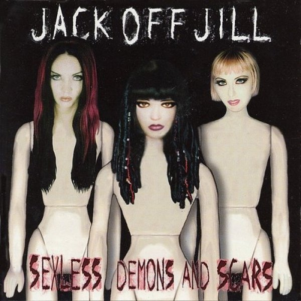 Jack Off Jill Sexless Demons and Scars, 1997